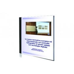 La nuova normativa europea ed internazionale sul controllo radiografico di giunti saldati con tecnologia digitale