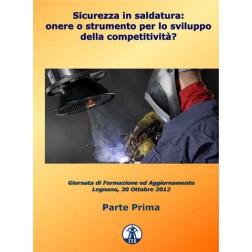 Sicurezza in saldatura: onere o strumento per lo sviluppo della competitività?